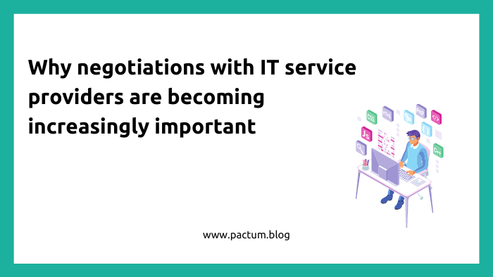 Why negotiations with IT-providers are becoming increasingly important